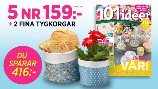 Prenumeration 01 nya idéer Tidning fina tygkorgar Premie